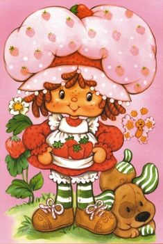 strawberry shortcake and pupcake...I remember how great the dolls smelled. Yum.
