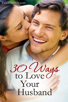 30 Ways to Show Your Husband You Love Him via Time-Warp Wife Marriage Relationship, Marriage And Family, All Family, Happy Marriage, Marriage Advice, Relationships, Godly Marriage, Marriage Goals, Healthy Marriage