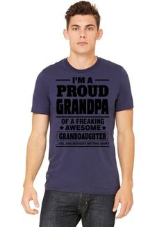 Proud Grandpa Of A Freaking Awesome Granddaughter Tshirt