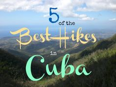 5 of the Best Hikes in Cuba . Explore Cuba today. http://www.divergenttravelers.com/5-of-the-best-hikes-in-cuba/