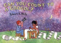 Can You Count to a Googol? (Wells of Knowledge Science): by Robert E. Wells #Kids #Books #Math