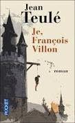 Mes petits bouquins: Je,François Villon de Jean Teulé**