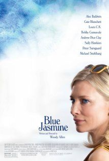 Blue Jasmine (2013)  Directed by Woody Allen.  Starring Cate Blanchett, Alec Baldwin, Louis C. K., Bobby Cannavale, Andrew Dice Clay, Sally Hawkins, Peter Sarsgaard, and Michael Stuhlbarg.