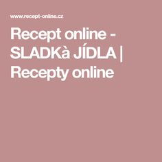 Recept online - SLADKà JÍDLA | Recepty online