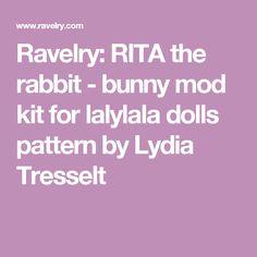 Ravelry: RITA the rabbit - bunny mod kit for lalylala dolls pattern by Lydia Tresselt