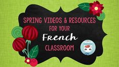 French Spring Videos and Resources for your French Classroom. Pour le printemps!
