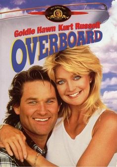 Overboard (1987). [PG] 106 mins. Starring: Goldie Hawn, Kurt Russell, Edward Herrmann, Katherine Helmond, Roddy McDowell, Michael G. Hagerty  and Ray Combs