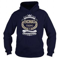 I Love Its an  ENCINIAS Thing T shirts