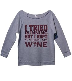 "Cute Raglan Sweatshirt ""I Tried Running But I Kept Spilling My Wine"" Royaltee Shirts Small, Heather Grey. 3/4 Sleeve French Terry Fashion Women's Sweatshirt. Made In The USA - Ships Within 24 hours. 100% Product Guarantee - Runs True To Size."