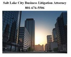 Salt Lake City Business Litigation Attorney