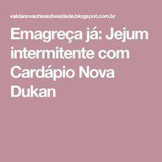 Emagreça já: Jejum intermitente com Cardápio Nova Dukan