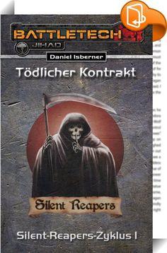 BattleTech: Silent-Reapers-Zyklus 1    ::  Die Söldner der Silent Reapers haben sich auf die Aufträge spezialisiert, die sonst niemand leisten kann - oder will. Kommandoeinsätze und Infiltrationen sind ihr täglich Brot und ein gutes Geschäft.  Doch ihr neuester Auftrag testet die Grenzen dessen, was die Silent Reapers zu tun bereit sind und ihr Auftraggeber scheint eigene Pläne zu verfolgen - die das Überleben der Reapers nicht einschließen.  ACHTUNG: Dieser Roman ist die erste Episode...