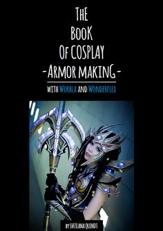 Cosplay armor that doesn't require insane power tools and hundreds of dollars? This book provides instructions: The Book of Armor Making - With Worbla and Wonderflex - Ebook/PDF
