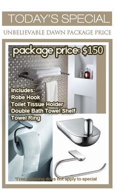 $150 - You can only find this Special on Pinterest! Package Includes: Robe Hook, Toilet Tissue Holder, Double Bath Towel Shelf, and a Towel Ring.    Dawn bath accessories are designed to prevent wear and tear, they are easy and durable for everyday use and nearly maintenance free.     Dawn products are certified by cUPC to ensure all North American plumbing codes and the U.S. standards for strength and quality are met.  #bathroom #homedecor #dawn    **EMAIL INFO@DIRECTSINKS.NET