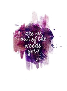Taylor Swift // Out Of The Woods...♥♥Ⓜ♥