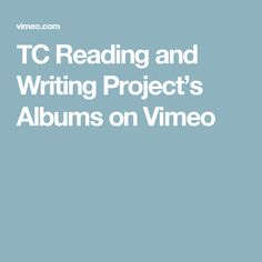 teachers college reading and writing project vimeo Posts about teachers college, columbia university  vimeocom deaf awareness week 2018: why do superheroes sign  the teachers college reading and writing project.