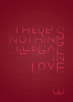 There's nothing illegal in love.