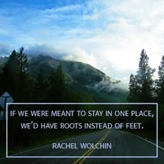 "Inspirational quote by Rachel Wolchin. ""If we were meant to stay in one place, we'd have roots instead of feet."" Travel photography by The Wanderful Soul blog. Bohemian lifestyle & travel blog."