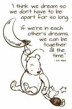 Discover and share Disney Winnie The Pooh Quotes About Dreams. Explore our collection of motivational and famous quotes by authors you know and love. I Miss You Quotes, Missing You Quotes, Dream About You Quotes, Cute Quotes, Great Quotes, Inspirational Quotes, Winnie The Pooh Quotes, Pooh Bear, Stars And Moon