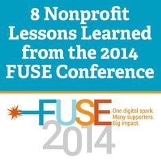 Thanks to a partnership with Salsa Labs,Heather Mansfield of Nonprofit Tech for Good was able toreport livefrom the FUSE Conferenceon August 6-7 in Annandale, VA.Over 250 nonprofits were in at...