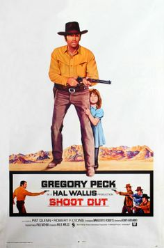 SHOOT OUT (1971) - Gregory Peck - Pat Quinn - Robert F. Lyons - Produced by Hal Wallis - Directed by Henry Hathaway - Universal Pictures - Movie Poster.