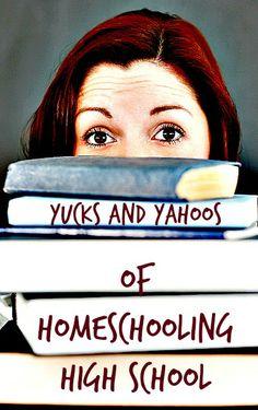 Yucks and Yahoos of Homeschooling High School 7sistershomeschool.com