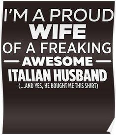 I'm A Proud Wife Of Freaking Awesome Italian Husband