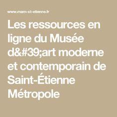 Les ressources en ligne du Musée d'art moderne et contemporain de Saint-Étienne Métropole