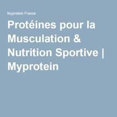 Protéines pour la Musculation & Nutrition Sportive | Myprotein Nutrition Sportive, France, Fitness, Muscle Building, Athlete, French
