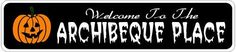 ARCHIBEQUE PLACE Lastname Halloween Sign - Welcome to Scary Decor, Autumn, Aluminum - 4 x 18 Inches by The Lizton Sign Shop. $12.99. Great Gift Idea. Rounded Corners. Predrillied for Hanging. 4 x 18 Inches. Aluminum Brand New Sign. ARCHIBEQUE PLACE Lastname Halloween Sign - Welcome to Scary Decor, Autumn, Aluminum 4 x 18 Inches - Aluminum personalized brand new sign for your Autumn and Halloween Decor. Made of aluminum and high quality lettering and graphics. Made to last for ...
