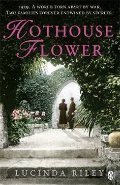 """""""Hothouse Flower"""" by Lucinda Riley (also titled Orchid House) -  an excellent read"""