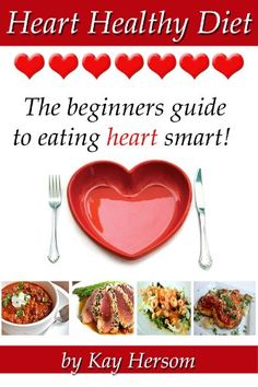 Heart Healthy Diet – The Beginners Guide to Eating Heart Smart! - Heart Healthy Diet – The Beginners Guide to Eating Heart Smart! Heart Diet, Heart Healthy Diet, Healthy Diet Tips, Heart Healthy Recipes, Healthy Lifestyle, Healthy Eating, Healthy Food, Delicious Recipes, Clean Eating