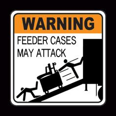 Feeder Cases May Attack! Stagehand Warning Label T shirt. Original design by Fringe Walkers. This novelty caution sign can be printed on nearly anything. Follow the link and check it out, along with all my other designs. Thanks!
