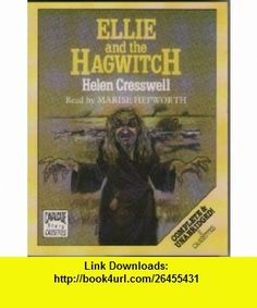 Ellie and the Hagwitch Complete  Unabridged (9780862200435) Helen Cresswell, Marise Hepworth , ISBN-10: 0862200431  , ISBN-13: 978-0862200435 ,  , tutorials , pdf , ebook , torrent , downloads , rapidshare , filesonic , hotfile , megaupload , fileserve