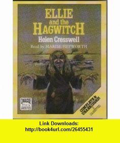 Ellie and the Hagwitch Complete  Unabridged (9780862200435) Helen Cresswell, Marise Hepworth , ISBN-10: 0862200431  , ISBN-13: 978-0862200435 ,  , tutorials , pdf , ebook , torrent , downloads , rapidshare , filesonic , hotfile , megaupload , fileserve