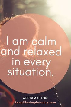 I am calm in every situation #positiveaffirmations