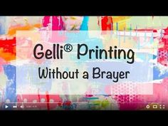 Gelli® Printing Without a Brayer!