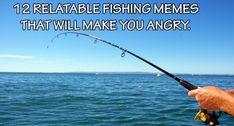 12 Relatable Fishing Memes That Will Make You Angry Funny Fishing Memes, Fishing Humor, Funny Memes, Hilarious, Fishing Stuff, Fishing Box, Fly Fishing, Crazy Meme, Fish Feed