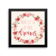 0a2b76cc5c66 Never Let Go of Your Dreams Motivational Framed poster