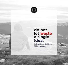 Don't let waste a single idea... Every idea matters... Keep Exploring....  Join us at http://www.3rdbracket.com   #creativity #creative #logo