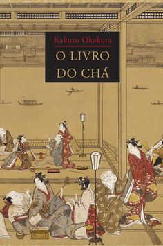 O livro do cha - Kakuzo Okakura Books To Read, My Books, Portuguese Lessons, Tea Ceremony, About Me Blog, Knowledge, Geek Stuff, Baseball Cards, Reading