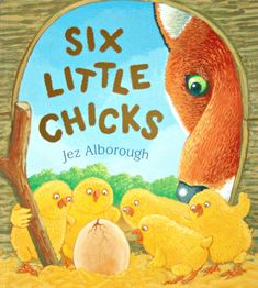Six Little Chicks by Jez Alborough | Book reviews for kids, Preschool fun, Chicks Fix It Duck, Book Reviews For Kids, Play Based Learning, Author Studies, Happy Kids, Early Childhood, Book Worms, Little Ones, Childrens Books