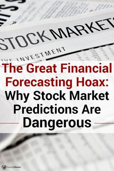 The Great Financial Forecasting Hoax: Why Stock Market Predictions Are Dangerous To Your Wealth Stock Market Investing, Investing In Stocks, Investing Money, Real Estate Investing, Financial Literacy, Financial Goals, Wealth Affirmations, Investment Advice, Best Investments