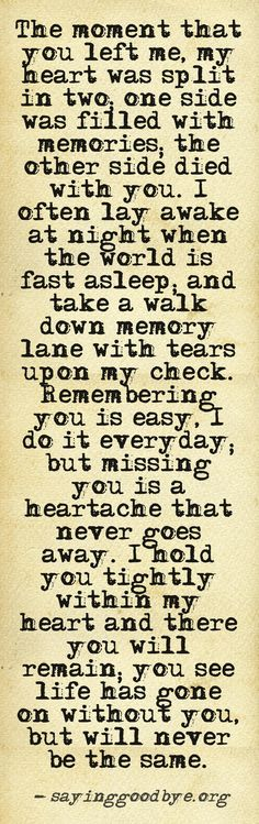 This best explains how I feel after losing my mom. I miss her so much-she is forever in my heart. 12/17/2008