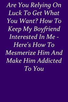 Let him see all the different sides of you. #relationship Get What You Want, How To Get, Let It Be, Addicted To You, A Guy Who, Relationship Rules, My Boyfriend, My Friend