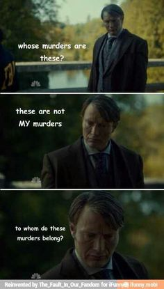 Hannibal Solving Crimes (lol, aww, his little confused face)