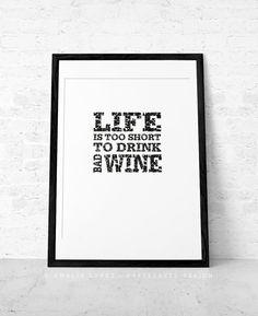La vita è troppo breve per bere vino cattivo. Regalo per lui giorno regalo vino stampa poster vino vino preventivo stampa cucina arredamento padre padri giorno regal