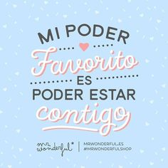 Ni volar, ni ser invisible, ni nada de nada… #mrwonderfulshop #FelizDomingo My favorite power is being able to be with you. Not being able to fly, or being invisible, or anything like that … Love Phrases, Funny Love, Cute Love, All You Need Is Love, Love Is Everything, Positive Quotes, Mr Wonderful, Cute Quotes, Great Quotes