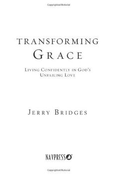 Transforming Grace: Living Confidently in God's Unfailing Love by Jerry Bridges, http://www.amazon.com/dp/1600063039/ref=cm_sw_r_pi_dp_XqJBrb11DE8AS