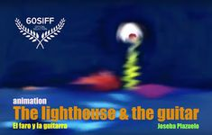 The lighthouse & the guitar. El faro y la guitarra. Lighthouse, Animation, Movies, Movie Posters, Visual Arts, Light House, Guitars, Exhibitions, Illustrations